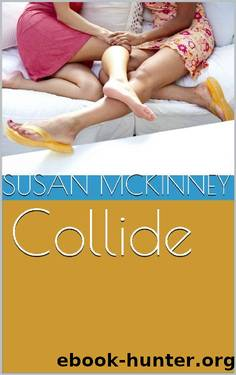 Collide by Susan McKinney & Kate Kramer