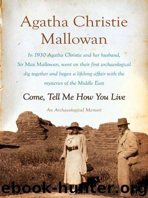 Come, Tell Me How You Live by Mallowan Agatha Christie
