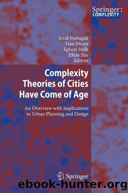 Complexity Theories of Cities Have Come of Age by Juval Portugali Han Meyer Egbert Stolk & Ekim Tan