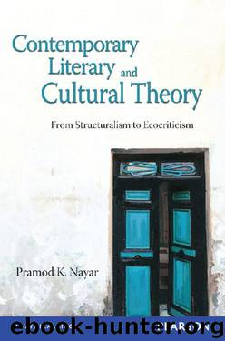 Contemporary Literary and Cultural Theory: From Structuralism to Ecocriticism by Pramod K. Nayar