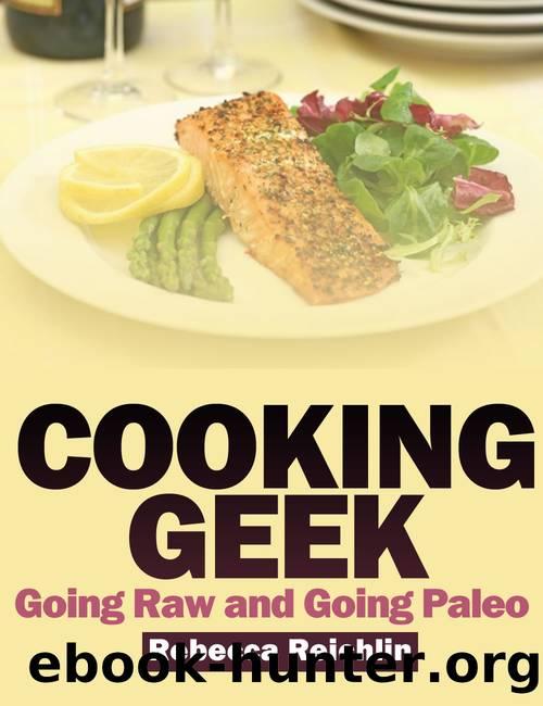 Cooking Geek by Rebecca Reichlin