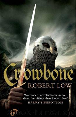 Crowbone (The Oathsworn Series, Book 5) by Low Robert