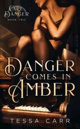 Danger Comes in Amber by Tessa Carr
