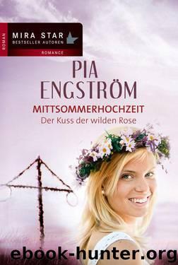 Der Kuss der wilden Rose: Mittsommerhochzeit (German Edition) by Engström Pia