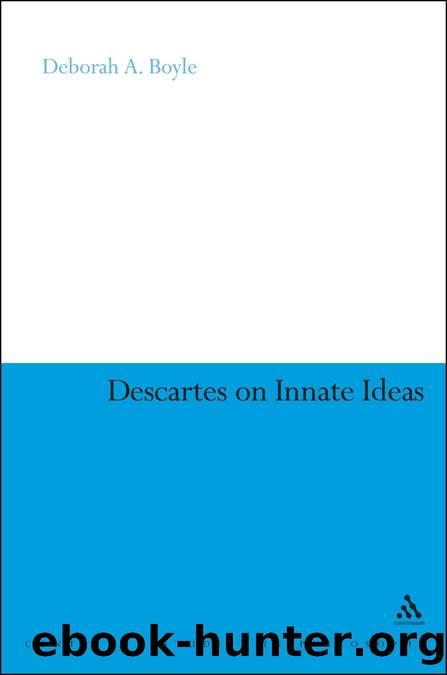 Descartes on Innate Ideas by Boyle Deborah A.;