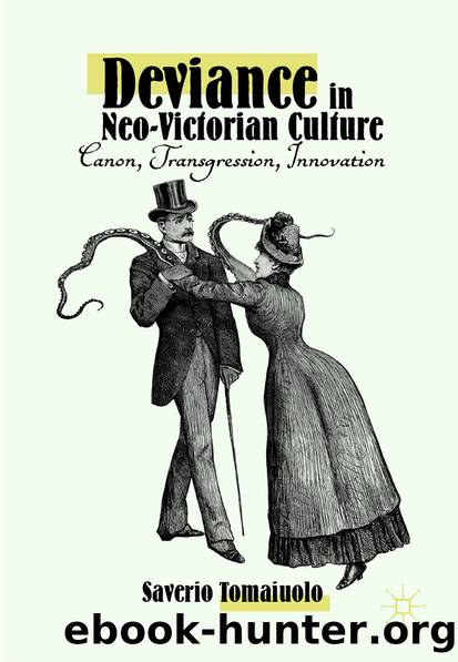 Deviance in Neo-Victorian Culture by Saverio Tomaiuolo
