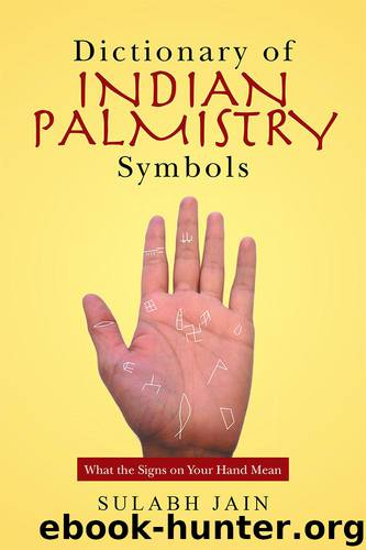 Dictionary of Indian Palmistry Symbols by Sulabh Jain