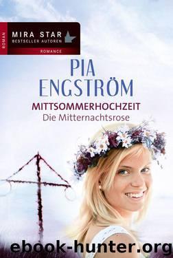 Die Mitternachtsrose: Mittsommerhochzeit (German Edition) by Engström Pia