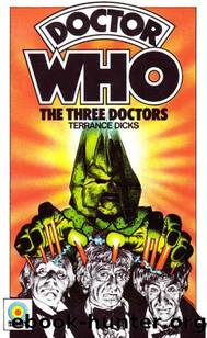 Doctor Who - Target Novelisations - 064 - The Three Doctors by Terrance Dicks;Bob Baker;David Martin