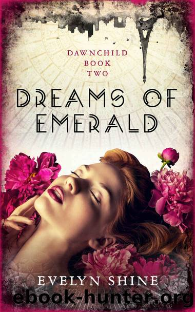Dreams Of Emerald: Dawnchild Book Two by Evelyn Shine