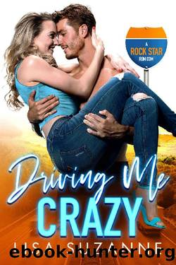 Driving Me Crazy: A Rock Star Rom Com by Lisa Suzanne