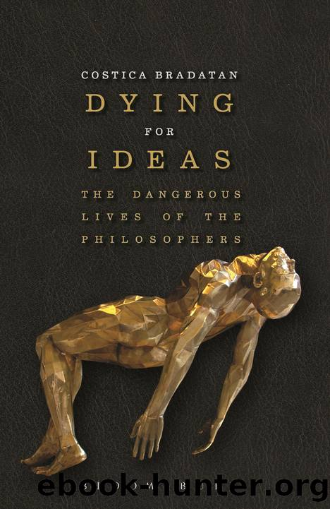 Dying for Ideas by Costica Bradatan;