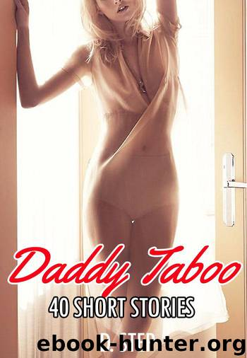 EROTICA:DADDY TABOO SHORT STORIES: 40 SEX BOOKS -- Older Man Younger Woman, Forbidden, Inexperienced, Hard, First Time Romance Collection Bundle by STEP D