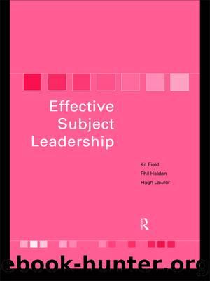Effective Subject Leadership by Field Kit; Holden Phil; Lawlor Hugh