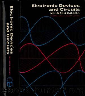 Electronic Devices & Circuits by Jacob Millman & Christos C. Halkias