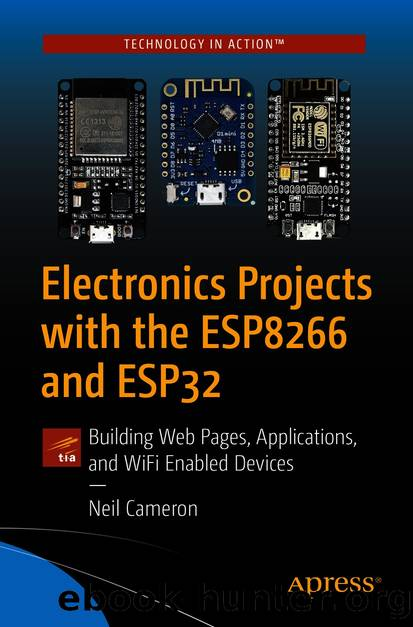 Electronics Projects with the ESP8266 and ESP32 by Neil Cameron