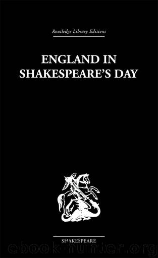 England in Shakespeare's Day by Harrison G. B.;