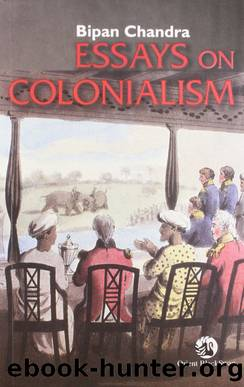 Essays on Colonialism by Bipan Chandra