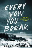 Every Vow You Break by Swanson Peter
