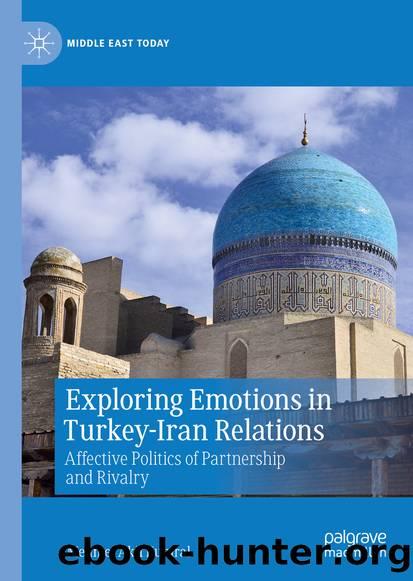 Exploring Emotions in Turkey-Iran Relations by Mehmet Akif Kumral