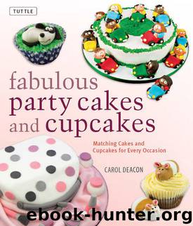 Fabulous Party Cakes and Cupcakes by Carol Deacon