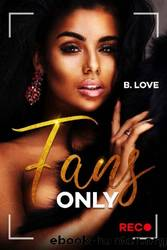 Fans Only by B. Love