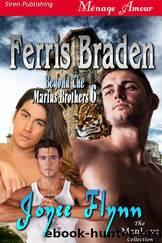 Ferris Braden [Beyond the Marius Brothers 6] (Siren Publishing Ménage Amour ManLove) by Joyee Flynn