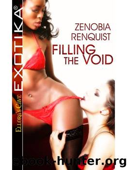 Filling the Void by Zenobia Renquist