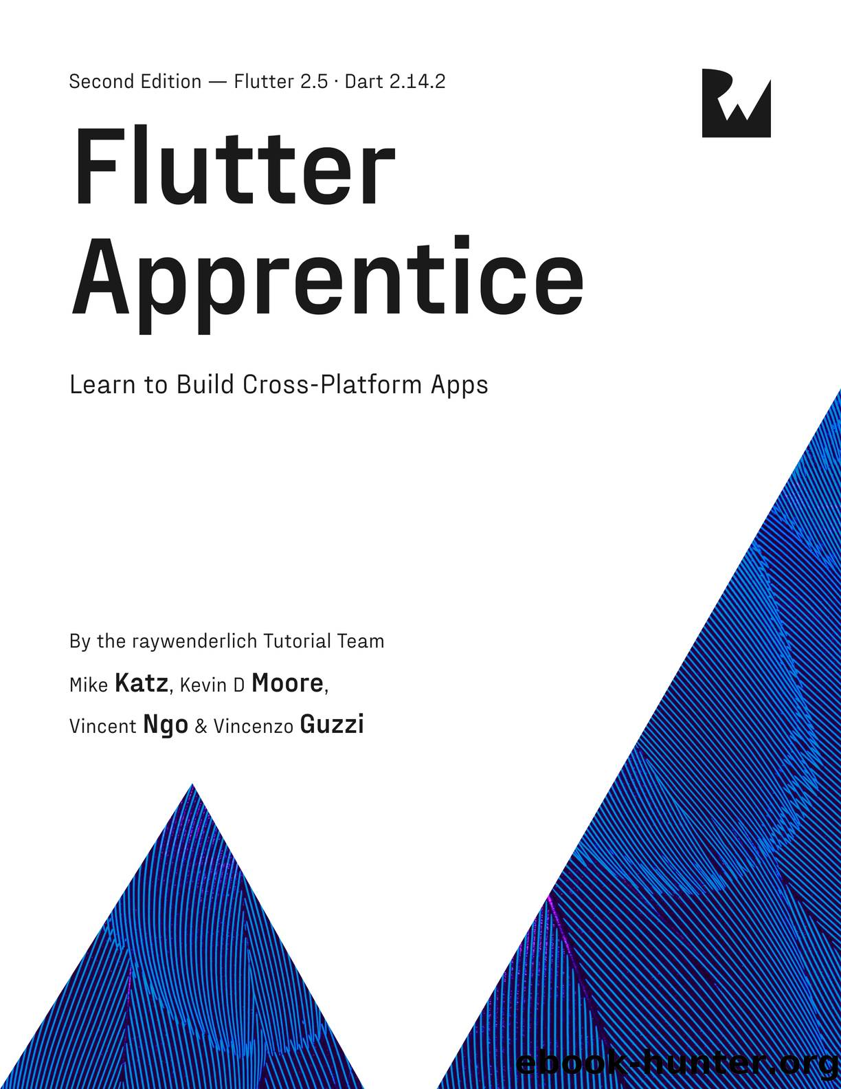 Flutter Apprentice by By Michael Katz & By Vincent Ngo & By Kevin David Moore & By Vincenzo Guzzi && Kevin David Moore