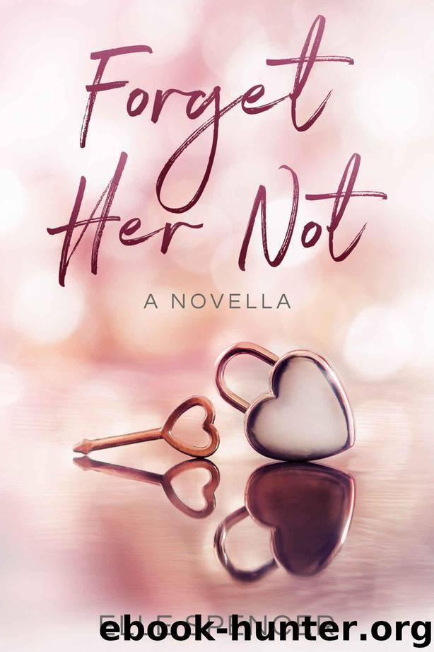 Forget Her Not by Elle Spencer