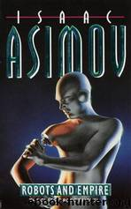 Foundation Series 9: Robots and Empire by Isaac Asimov