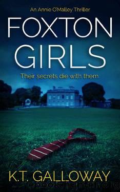 Foxton Girls: A British Boarding School Crime Thriller (Annie O'Malley Crime Thriller Series Book 2) by K.T. Galloway