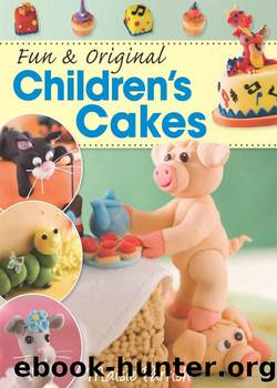 Fun & Original Children's Cakes by Maisie Parrish