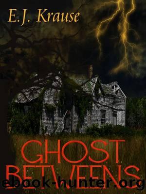 Ghost Betweens by E. J. Krause