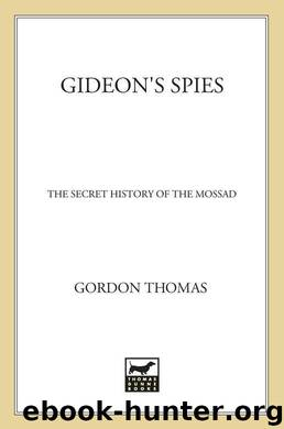 Gideon's Spies: The Secret History of the Mossad by Gordon Thomas