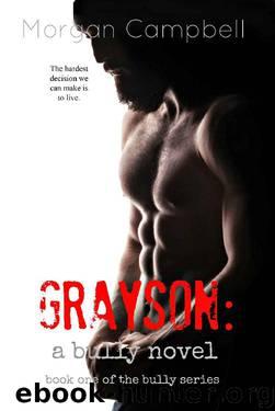 Grayson: A Bully Novel (Bully Series) by Morgan Campbell