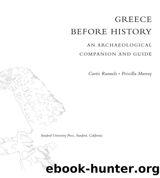 Greece Before History by Curtis Runnels Priscilla Murray