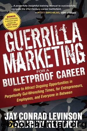 Guerrilla Marketing for a Bulletproof Career by Jay Conrad Levinson & Andrew Neitlich