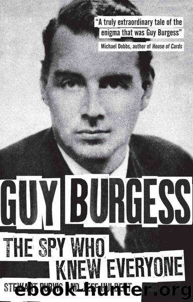 Guy Burgess: The Spy Who Knew Everyone by Purvis Stewart & Hulbert Jeff
