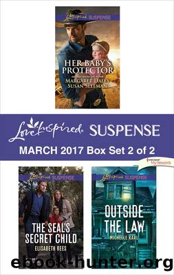 Harlequin Love Inspired Suspense March 2017 - Box Set 2 of 2 : Saved by the Lawman  Saved by the Seal  the Seal's Secret Child  Outside the Law (9781488019043) by Daley Margaret; Sleeman Susan; Rees Elisabeth; Karl Michelle