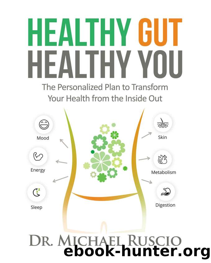 Healthy Gut, Healthy You: The Personalized Plan to Transform Your Health from the Inside Out by Dr. Michael Ruscio