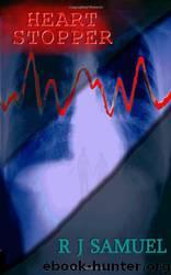 Heart Stopper by R J Samuel