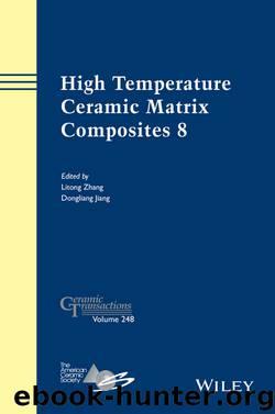 High Temperature Ceramic Matrix Composites 8 by Litong Zhang & Dongliang Jiang