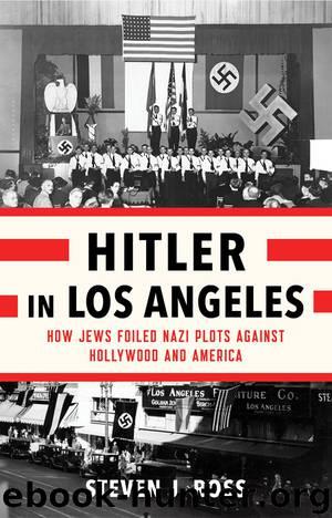 Hitler in Los Angeles by Steven J. Ross