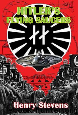 Hitler's Flying Saucers: A Guide to German Flying Discs of the Second World War by Stevens Henry