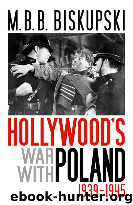 Hollywood's War with Poland, 1939-1945 by Mieczyslaw B. Biskupski