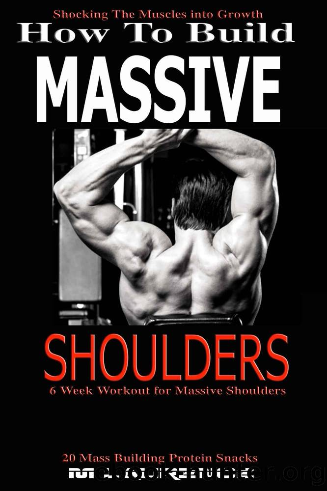 How To Build Massive Shoulders by Laurence M