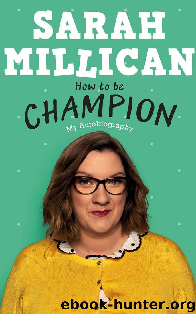 How to be Champion: My Autobiography by Sarah Millican