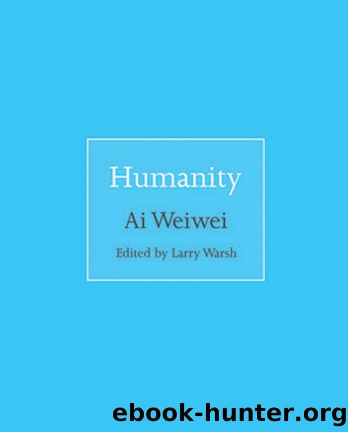Humanity by Weiwei Ai Larry Warsh
