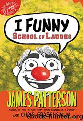 I Funny: School of Laughs by James Patterson & Jomike Tejido